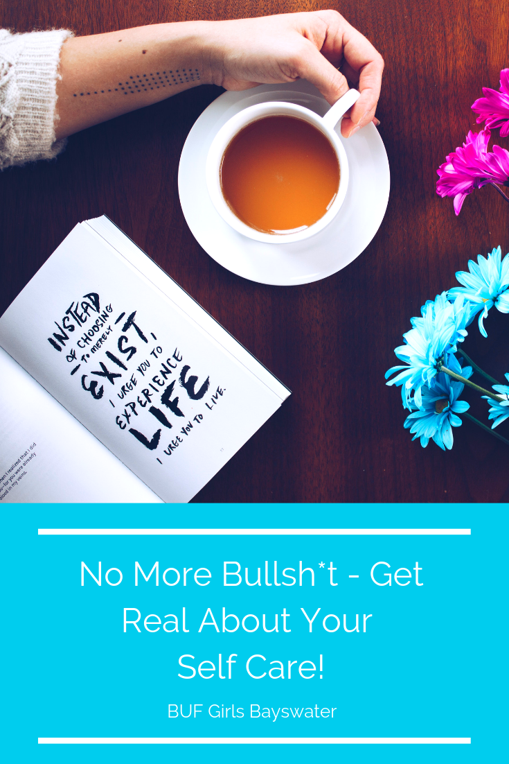 No More Bullsh*t - Get Real About Your Self Care