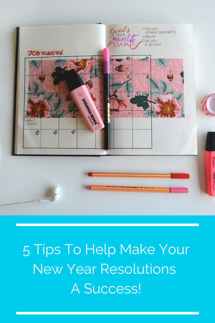 5 Tips To Help Make Your New Year Resolutions A Success!