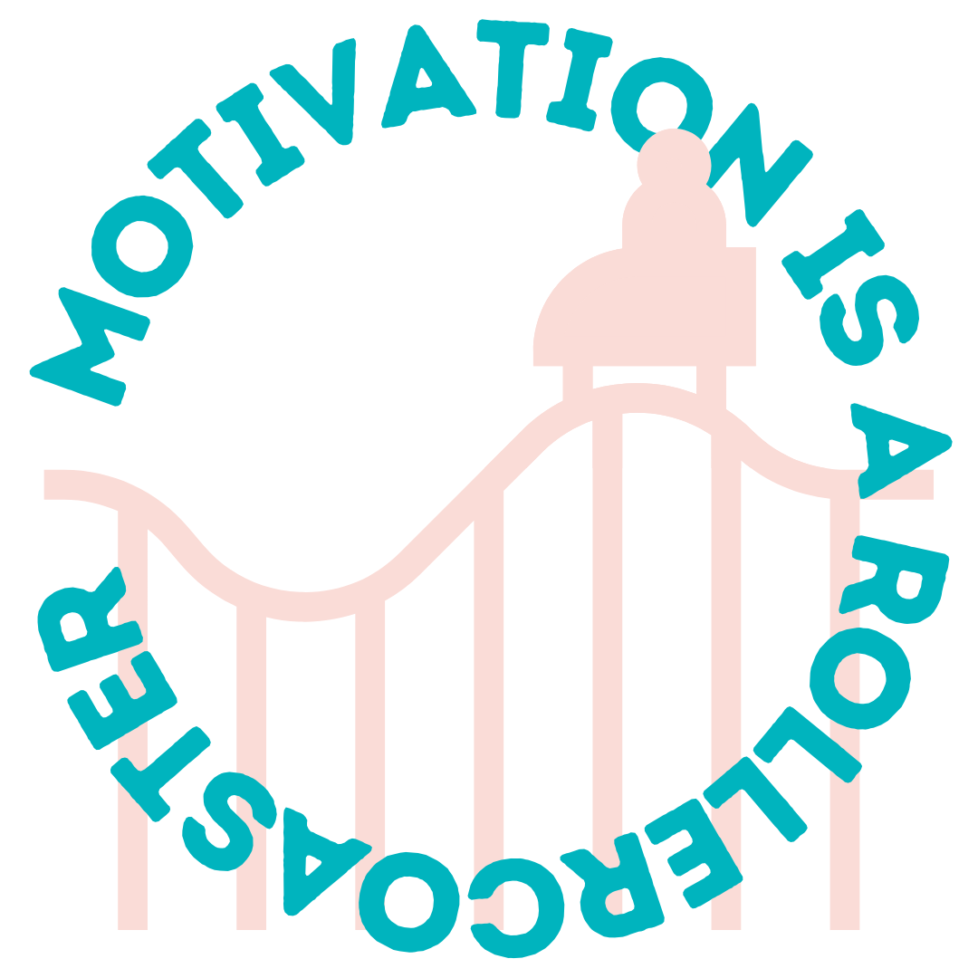 Motivation Is A Rollercoaster – Lets Ride!